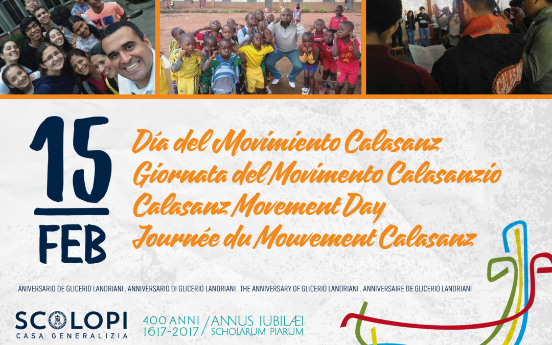 "The Congregation has instituted the ""Calasanz Movement Day"" on February 15, the anniversary of Glicerio Landriani"